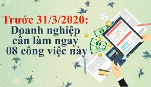 Những công việc doanh nghiệp phải thực hiện trước ngày 31/03/2020